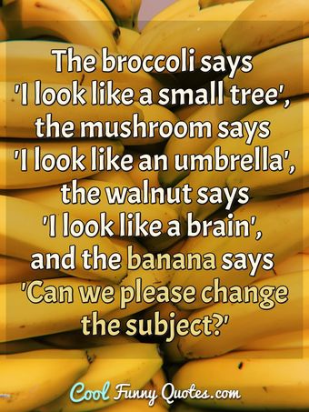 The broccoli says....