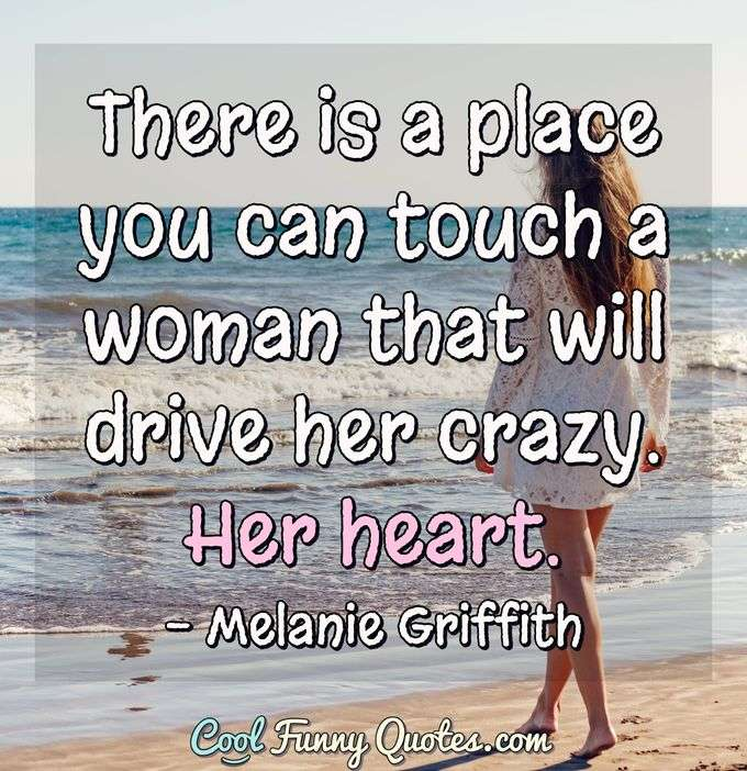 There is a place you can touch a woman that will drive her crazy.