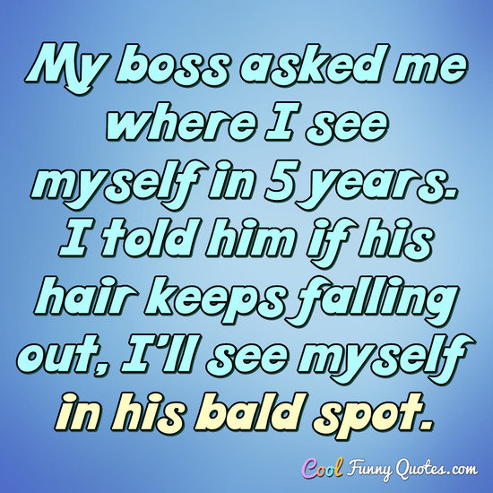 I Have A New Hair Style Today Its Called I Tried - Bald hairstyle quotes
