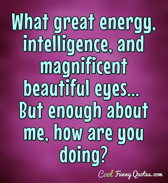 What great energy, intelligence, and magnificent beautiful eyes...