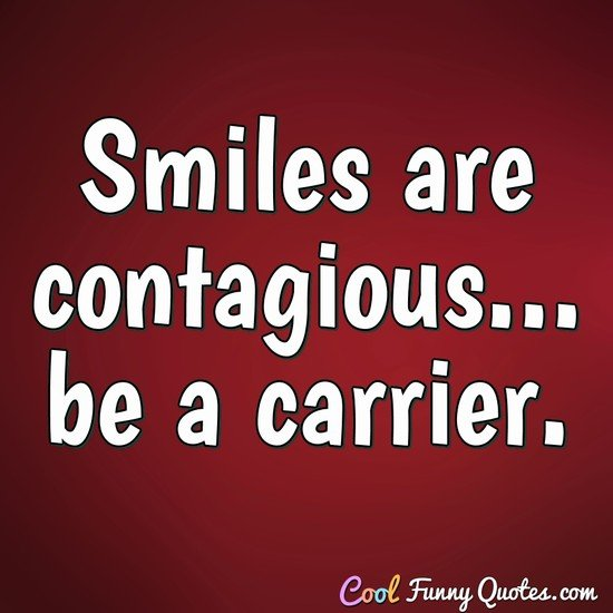 Quotes About Smiles Inspiration Smiles Are Contagiousbe A Carrier.