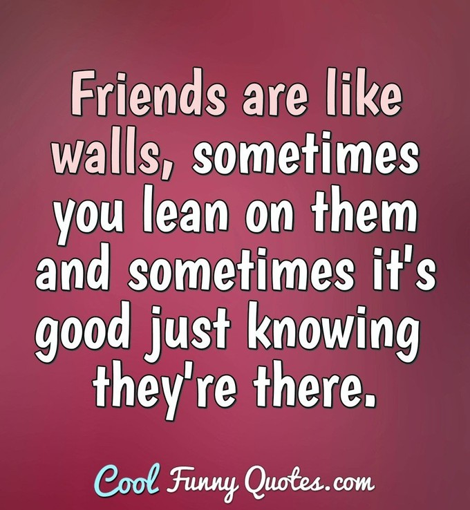 Friendships Quotes And Sayings: Cool Funny Quotes