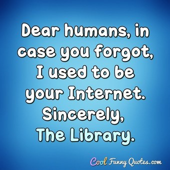 Dear Humans, in case you forgot, I used to be your Internet.